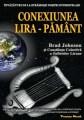 Conexiunea Lira-Pământ (Brad Johnson și Conștiința Colectivă a Sufletelor Lirane) - Editura Proxima Mundi