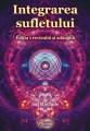 """""""Integrarea Sufletului"""" - Ediția 1 revizuită și adăugită 2019 - Editura Proxima Mundi"""