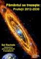 Pământul Se Trezește: Profeții 2012-2030 - Ediția 1 revizuită și adăugită 2016 - Editura Proxima Mundi