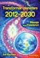 Transformări Planetare 2012-2030, Ediția 1, 2011 - Editura Proxima Mundi