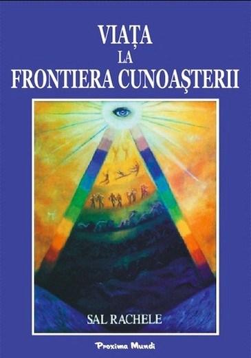 Viața la Frontiera Cunoașterii, Ediția 1, 2011 - Editura Proxima Mundi