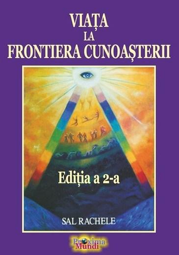 Viața la Frontiera Cunoașterii - Ediția a 2-a, 2018 - Editura Proxima Mundi
